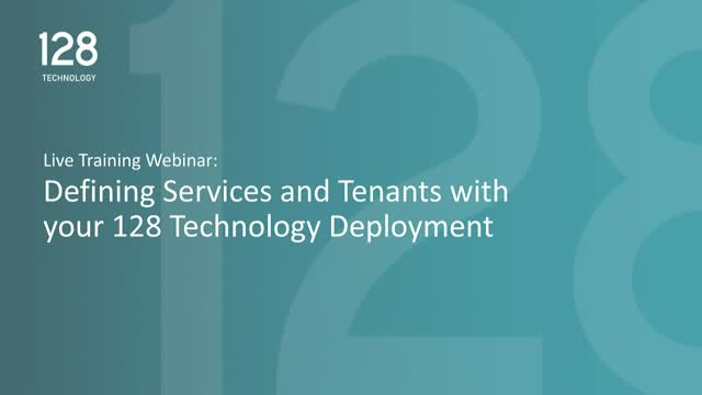 Defining Services and Tenants with your 128 Technology Deployment