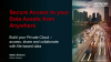 Secure Access to your Data Assets from Anywhere