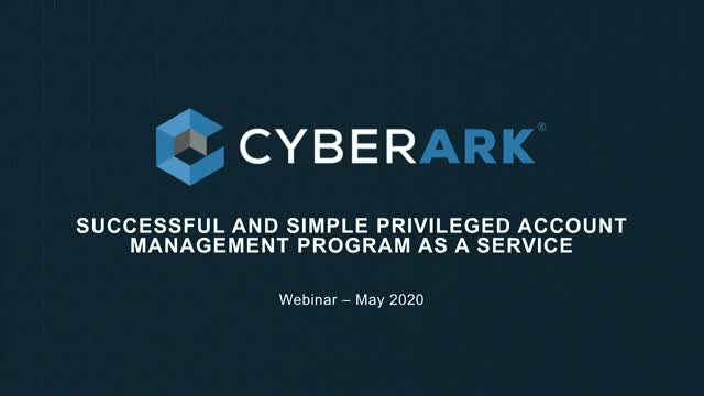 Successful and simple Privileged Access Management program as a Service