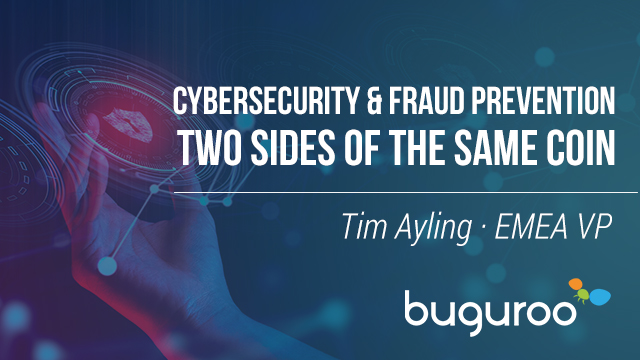 Cybersecurity & Fraud Prevention – Two Sides of The Same Coin?