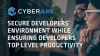Secure developers' environment while ensuring developers top level productivity
