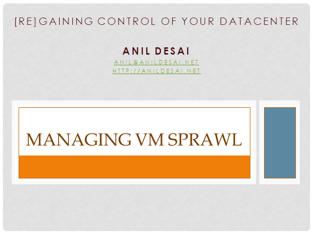 Managing VM Sprawl: [Re]gaining Control of Your Data Center