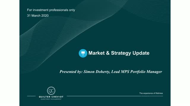 Market and Strategy Update. Quilter Cheviot Managed Portfolio Service. 31.03