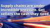 Supply chains are under incredible pressure. Get sellers the cash they need.