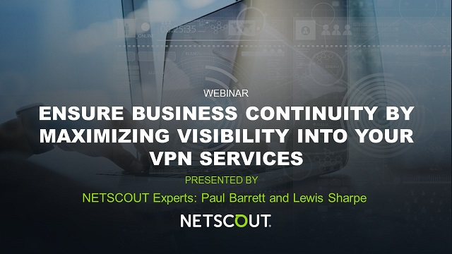 Ensure Business Continuity by Maximizing Visibility Into Your VPN Services