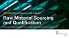 Raw Material Sourcing and Qualification