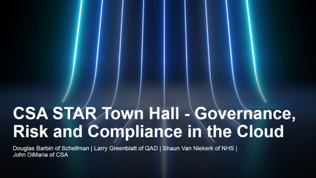 CSA STAR Town Hall - Governance, Risk and Compliance in the Cloud