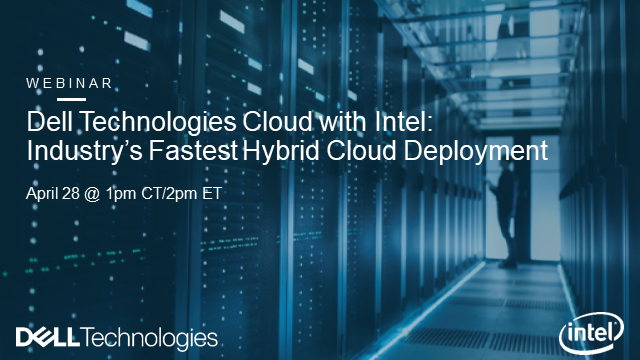 Dell Technologies Cloud with Intel - Industry's Fastest Hybrid Cloud Deployment