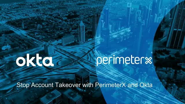 Stop Account Takeover with Okta and PerimeterX
