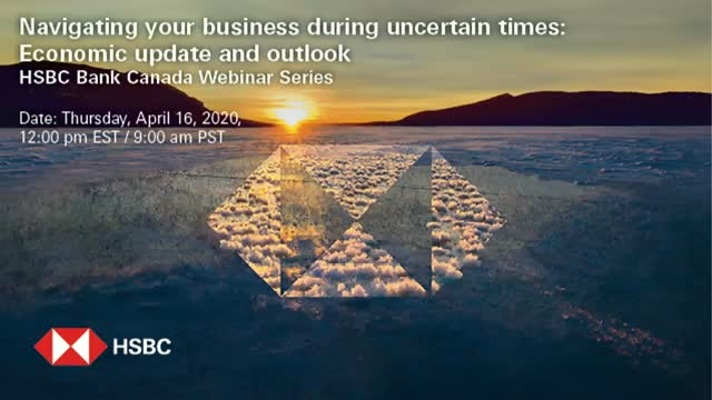 Navigating your business during uncertain times: Economic update and outlook