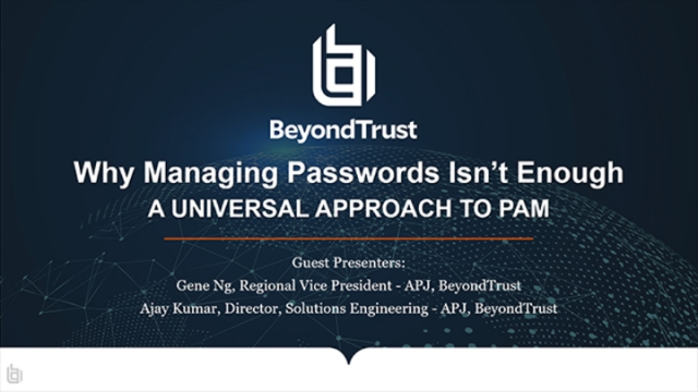 Why Managing Passwords Isn't Enough - A Universal Approach to PAM   BeyondTrust