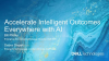 Accelerate Intelligent Outcomes Everywhere with AI