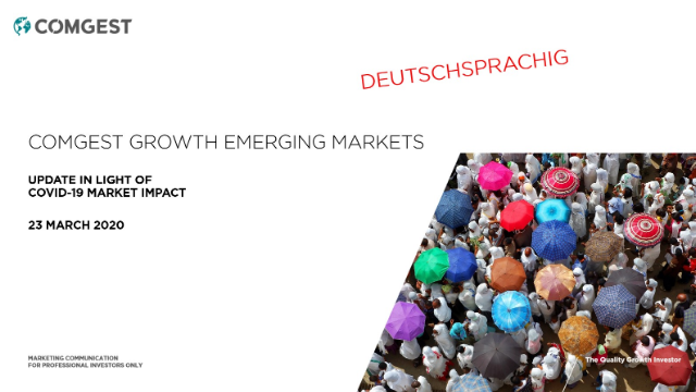 Comgest - Global Emerging Markets Eq. - Update in light of Covid-19; DEUTSCHSPR.