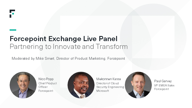 Forcepoint Exchange Live Panel: Partnering to Innovate and Transform