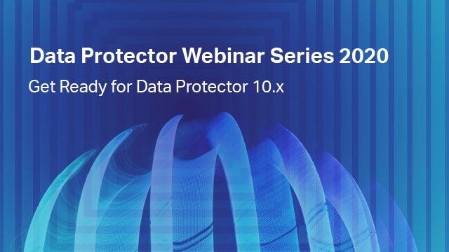Get Ready for Data Protector 10.x