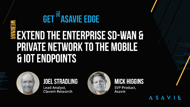 Extend the Enterprise SD-WAN & Private Network to the Mobile & IoT Endpoints