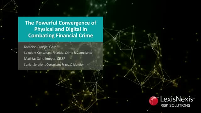 The Powerful Convergence of Physical and Digital in Combating Financial Crime