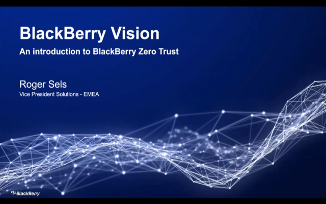 BlackBerry Vision: An Introduction to BlackBerry Zero Trust