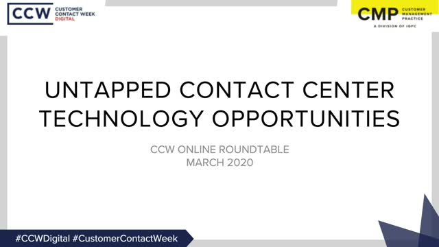 CCW Online Roundtable: Untapped Contact Center Technology Opportunities