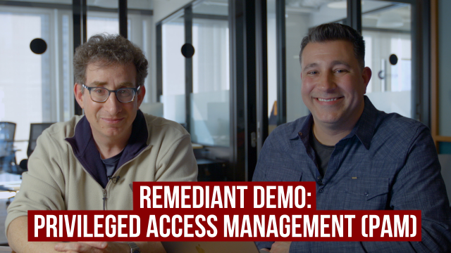 Remediant Demo: Privileged Access Management (PAM)