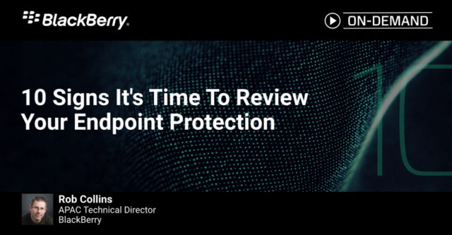 BlackBerry | Ten Signs Its Time To Review Your Endpoint Protection
