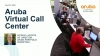 Learnings from Aruba's Virtual Call Center