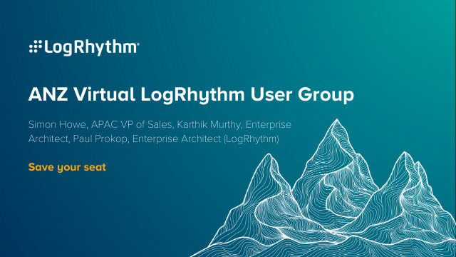 ANZ Virtual LogRhythm User Group