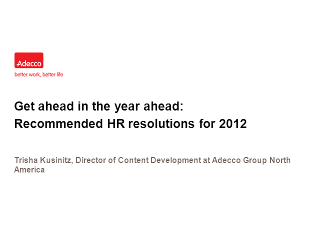 Get ahead in the year ahead: Recommended HR resolutions for 2012
