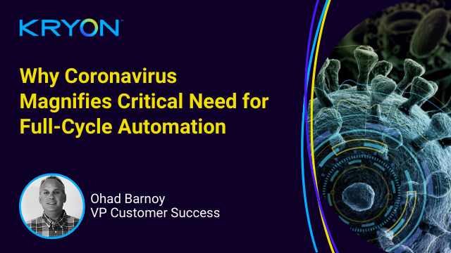 Why Coronavirus Magnifies Critical Need for Full-Cycle Automation (true RPA)