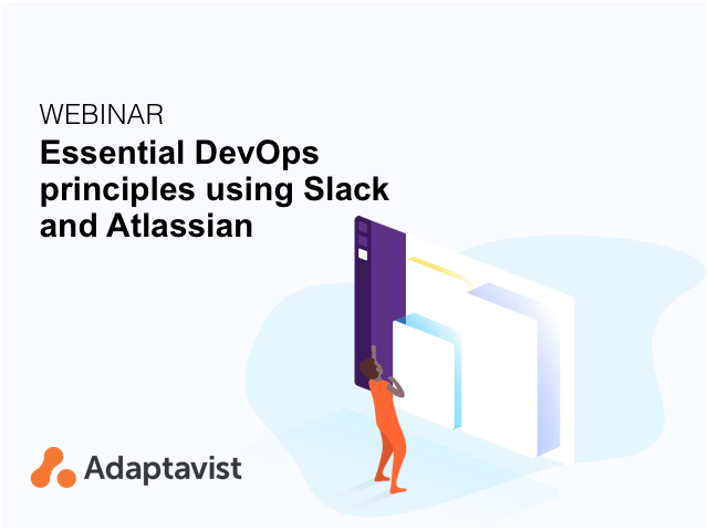 Essential DevOps principles using Slack and Atlassian