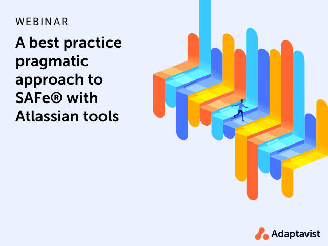A best practice pragmatic approach to SAFe® with Atlassian tools