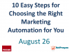 10 Easy Steps for Choosing the Right Marketing Automation for You