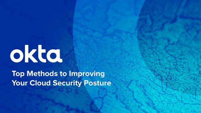 Top Methods for Improving Your Cloud Security Posture