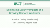Minimizing Security Impacts of a Growing Remote Workforce