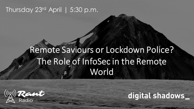 Remote Saviours or Lockdown Police? The Role of InfoSec in the Remote World