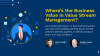 Where's the Business Value in Value Stream Management?