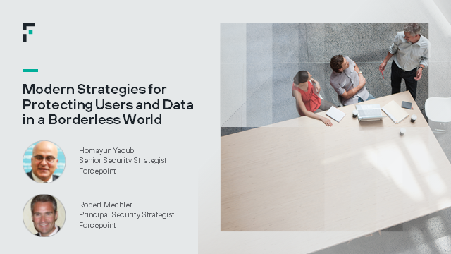 Modern Strategies for Protecting Users and Data in a Borderless World