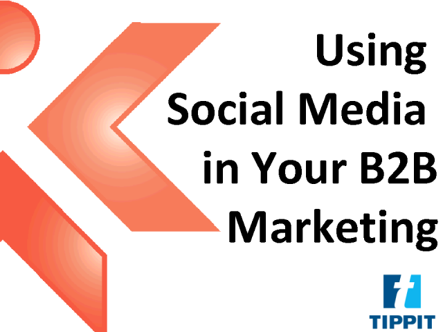 Using Social Media in Your B-to-B Marketing: The 5 Best Practices