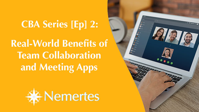 CBA [Ep.2] Real-World Benefits of Team Collaboration and Meeting Apps