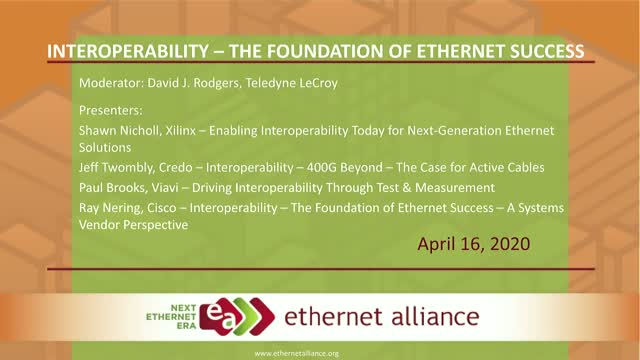 Ethernet Interoperability and Deployments – New and Legacy Solutions Work Togeth