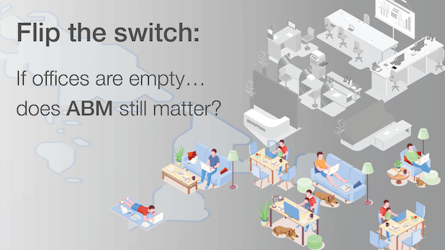 Flip the Switch: If Offices Are Empty…Does ABM Still Matter?