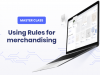 [Master class] using Rules for merchandising with Algolia