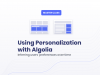 [Master class] Using Personalization with Algolia
