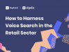How to harness voice search in the retail sector