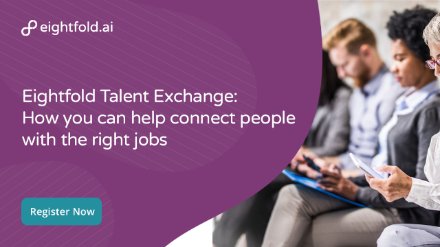 Eightfold Talent Exchange: How you can help connect people with the right jobs