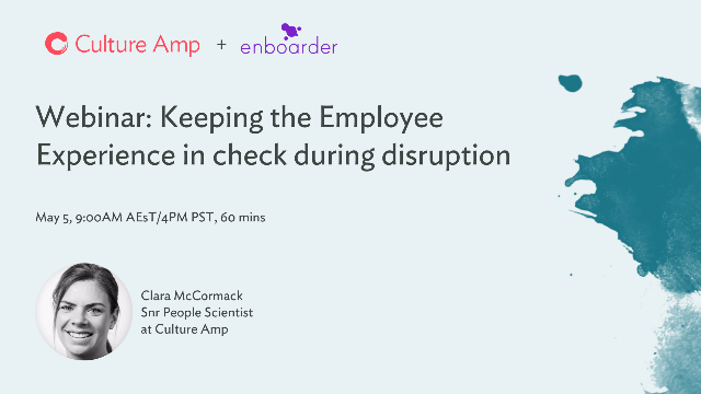 Keeping the Employee Experience in check during disruption