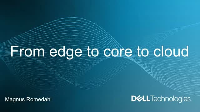 End-to-end networking from edge to core to cloud