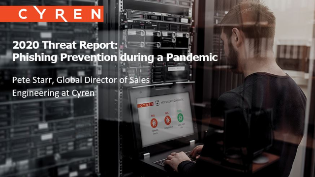 2020 Threat Report: Phishing Prevention during a Pandemic
