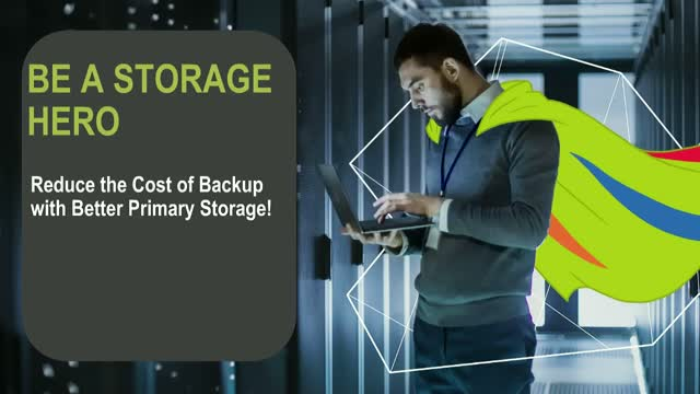 Reduce Backup Costs with Better Primary Storage