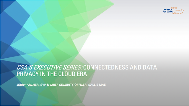 CSA's Executive Series: Connectedness and Data Privacy in the Cloud Era